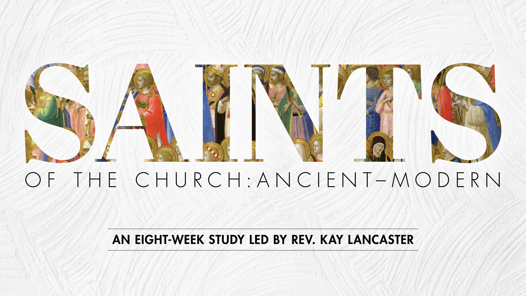 Saints of the Church: Ancient to Modern Study