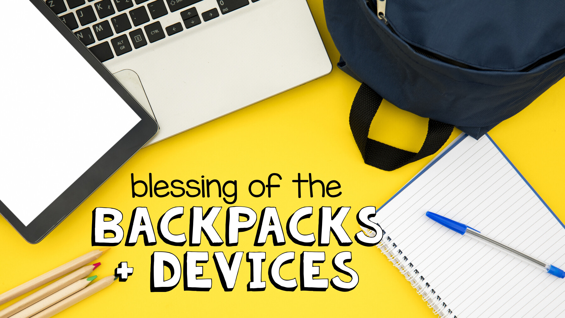 Blessing of the Backpacks and Devices